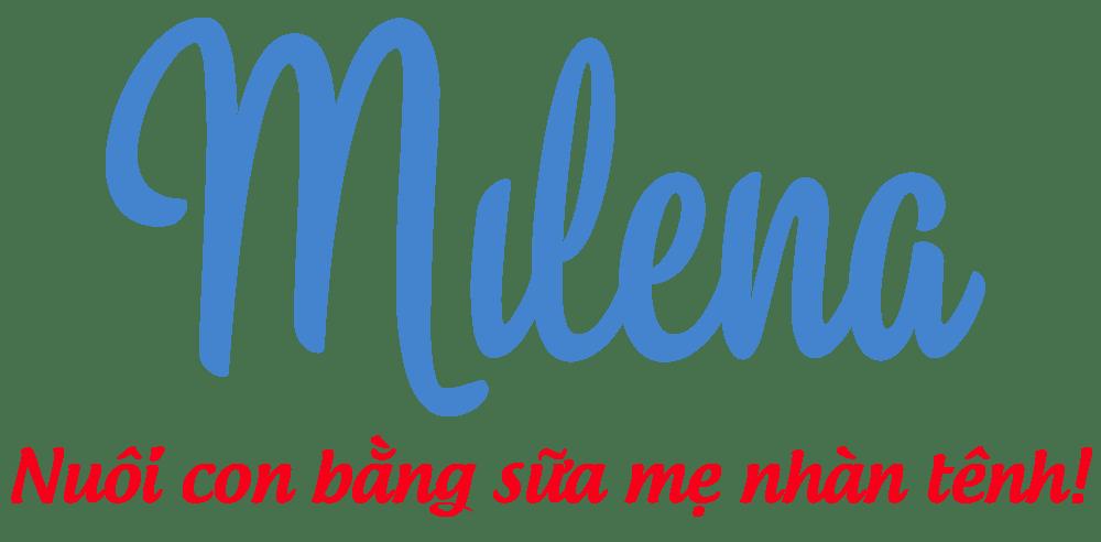 Milena - Nuôi con sữa mẹ nhàn tênh
